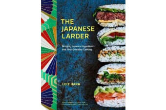 The Japanese Larder - Bringing Japanese Ingredients into Your Everyday Cooking