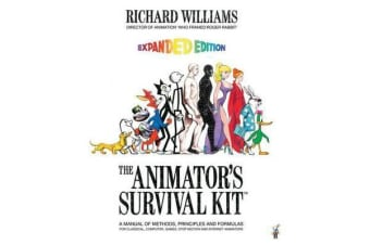 The Animator's Survival Kit - A Manual of Methods, Principles and Formulas for Classical, Computer, Games, Stop Motion and Internet Animators