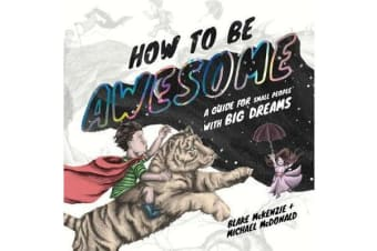 How to be Awesome - A Guide for Small People with Big Dreams