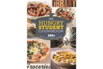 The Hungry Student Cookbook - 200+ Quick and Simple Recipes