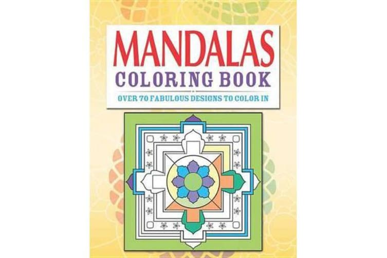 Mandala Coloring Book - Over 70 Fabulous Designs to Color in