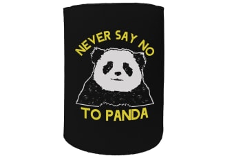 123t Stubby Holder - never say no to panda - Funny Novelty