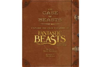 The Case of Beasts - Explore the Film Wizardry of Fantastic Beasts and Where to Find Them