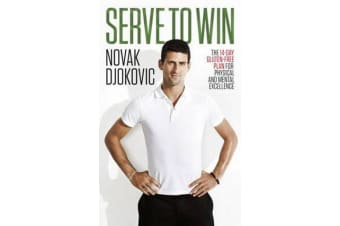 Serve To Win - The 14-Day Gluten-free Plan for Physical and Mental Excellence