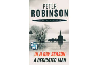 Peter Robinson Omnibus: In a Dry Season and A Dedicated Man