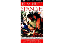 15-Minute Spanish - Speak Spanish in Just 15 Minutes a Day