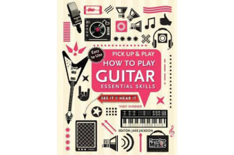 How to Play Guitar (Pick Up & Play) - Essential Skills