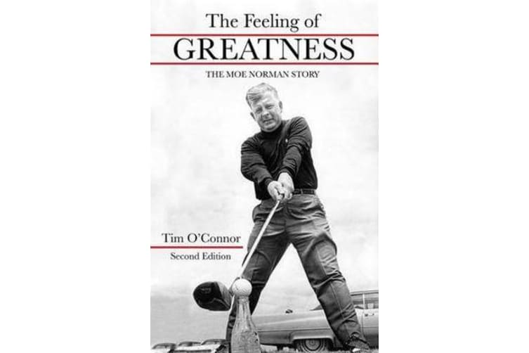 The Feeling of Greatness - The Moe Norman Story