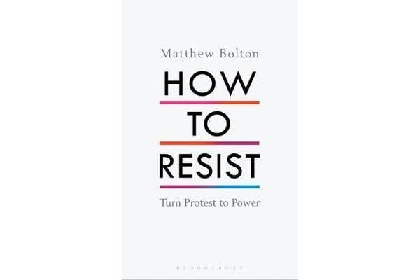 How to Resist - Turn Protest to Power