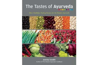 The Tastes Of Ayurveda - More Healthful, Healing Recipies for the Modern Ayurvedic