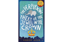 The Perplexing Theft of the Jewel in the Crown - Baby Ganesh Agency Book 2