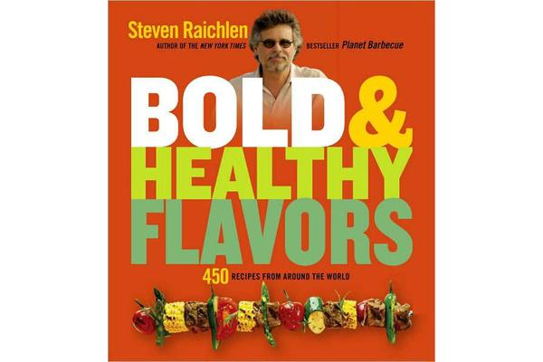 Bold & Healthy Flavors - 450 Recipes from Around the World