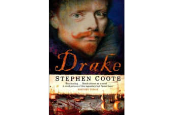 Drake - The Life and Legend of an Elizabethan Hero