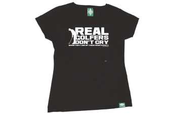 Out Of Bounds Golf Tee - Real Golfers Dont Cry When They Line Up Their Forth Putt - (Small Black Womens T Shirt)