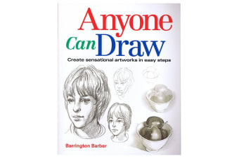 Anyone Can Draw Create Sensational Artworks in Easy Steps - By Barrington Barber
