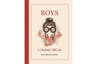 Boys - An Illustrated Field Guide