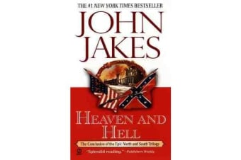 """Heaven and Hell - Part Three of the Epic """"North and South"""" Trilogy"""
