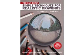 You Can Draw! - Simple Techniques for Realistic Drawings