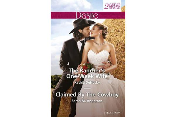THE RANCHER'S ONE-WEEK WIFE/CLAIMED BY THE COWBOY