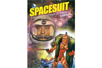Spacesuit - A History Through Fact and Fiction
