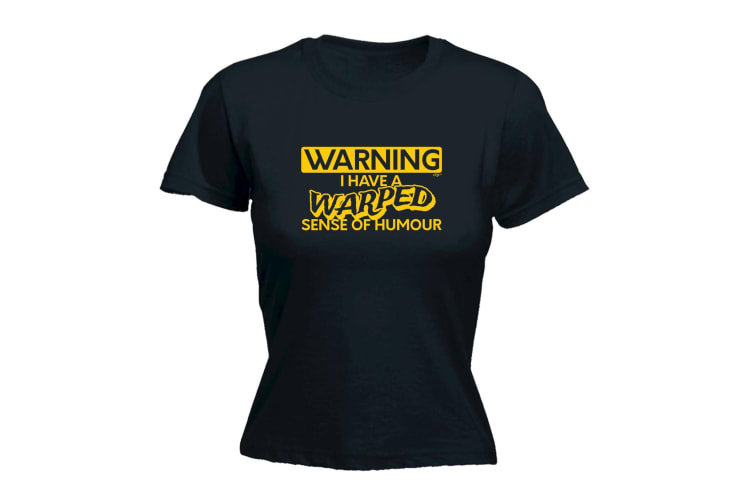 123T Funny Tee - Warning I Have A Warped Sense Of Humour - (XX-Large Black Womens T Shirt)