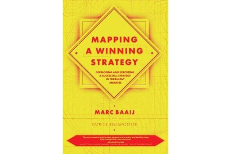 Mapping a Winning Strategy - Developing and Executing a Successful Strategy in Turbulent Markets