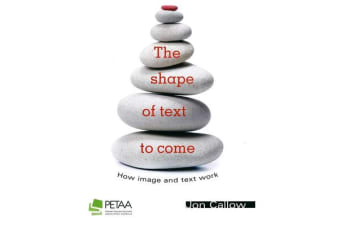 The Shape of Text to Come - How Image and Text Work