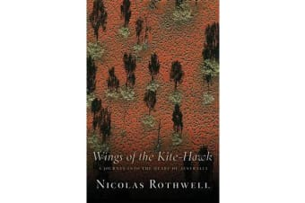Wings Of The Kite-Hawk - A Journey Into The Heart Of Australia
