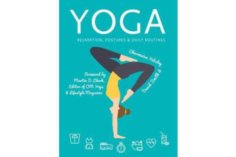 Yoga - Relaxation, Postures, Daily Routines