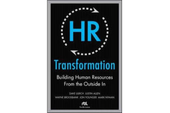 HR Transformation - Building Human Resources From the Outside In