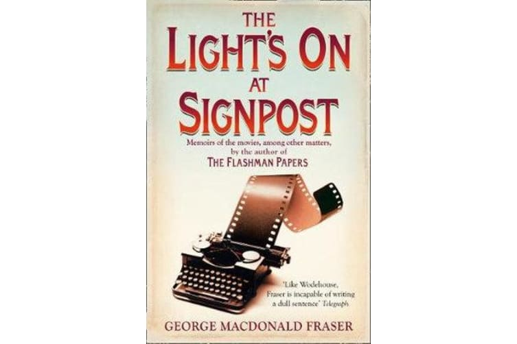 The Light's On At Signpost - Memoirs of the Movies, Among Other Matters