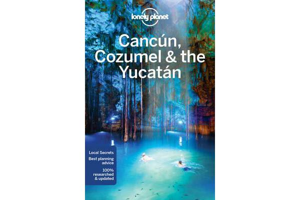 Lonely Planet Cancun, Cozumel & the Yucatan