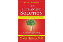 The UltraMind Solution - The Simple Way to Defeat Depression, Overcome Anxiety, and Sharpen Your Mind