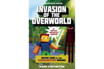 Invasion of the Overworld - Book One in the Gameknight999 Series: An Unofficial Minecrafter's Adventure