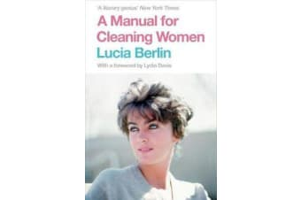 A Manual for Cleaning Women - Selected Stories