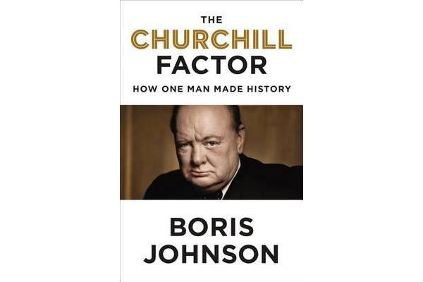 Image of The Churchill Factor - How One Man Made History