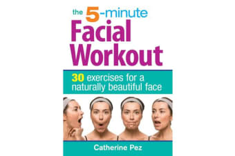 5-minute Facial Workout - 30 Exercises for a Naturally Beautiful Face