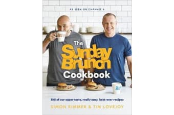 The Sunday Brunch Cookbook - 100 of Our Super Tasty, Really Easy, Best-ever Recipes