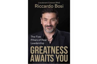 Greatness Awaits You - The Five Pillars of Real Leadership