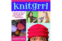 Knitgrrl - Learn to Knit with 15 Fun and Funky Patterns