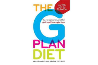 The G Plan Diet - The revolutionary diet for gut-healthy weight loss