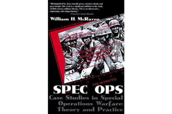 Spec Ops - Case Studies in Special Operations Warfare - Theory and Practice