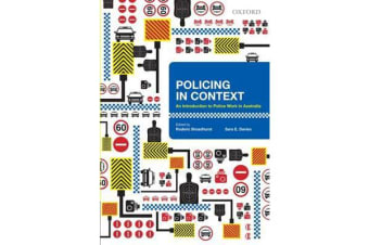 Policing in Context - An Introduction to Police Work in Australia