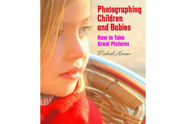 Photographing Children and Babies - How to Take Great Pictures