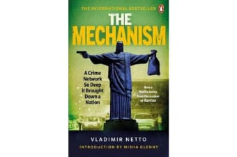 The Mechanism - A Crime Network So Deep it Brought Down a Nation