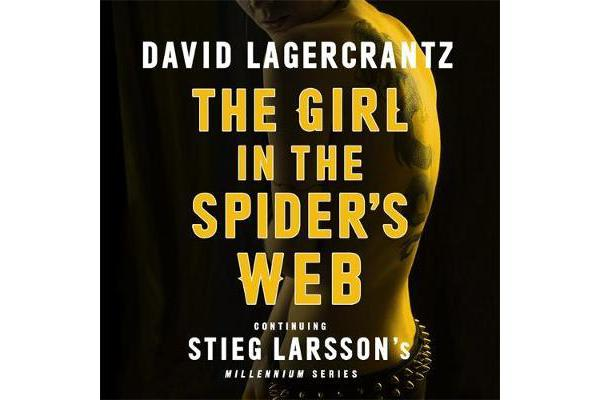 The Girl in the Spider's Web - Continuing Stieg Larsson's Dragon Tattoo Series