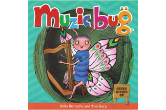 Muzic Bug - Bella Butterfly and The Harp (Never Giving Up) - Book 2