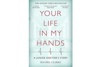 Your Life In My Hands - A Junior Doctor's Story