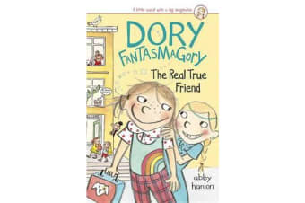 Dory Fantasmagory - The Real True Friend