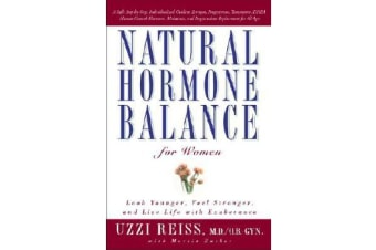 Natural Hormone Balance for Women - Look Younger, Feel Stronger, and Live Life with Exuberance
